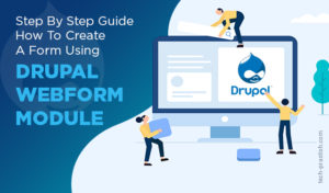 Step By Step Guide to Create A Form Using Drupal Webform Module