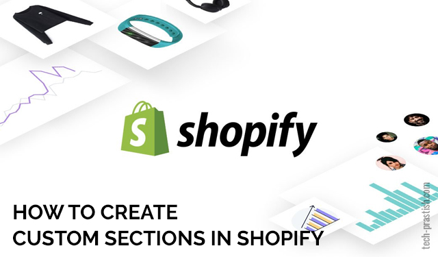How To Create Custom Sections In Shopify
