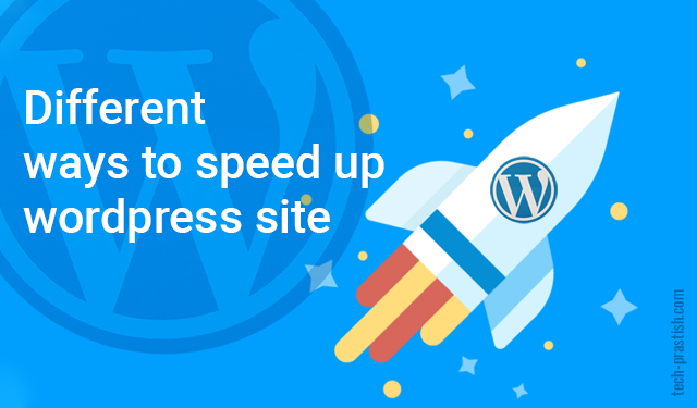 Different ways to speed up wordpress site