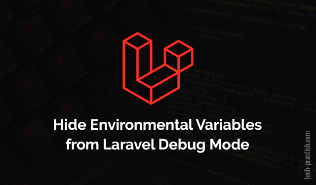 Hide Environmental Variables from Laravel Debug Mode